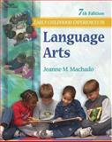 Early Childhood Experiences in Language Arts : Emerging Literacy, Machado, Jeanne M., 0766849627