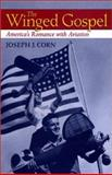 The Winged Gospel : America's Romance with Aviation, Corn, Joseph J., 0801869625