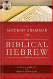 A Modern Grammar for Biblical Hebrew, Duane A. Garrett and Jason S. DeRouchie, 0805449620