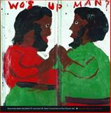Wos up Man? : Selections from the Joseph D. and Janet M. Shein Collection of Self-Taught Art, Robinson, Joyce Henri, 091120962X