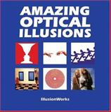 Amazing Optical Illusions, IllusionWorks Staff, 1552979628