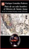 Pais de un Solo Hombre (Land of One Man) : El Mexico de Santa Anna (Santa Anna's Mexico), Pedrero, Enrique G., 9681639626