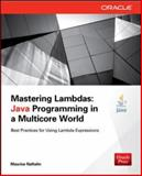 Mastering Lambdas : Java Programming in a Multicore World, Naftalin, Maurice, 0071829628