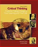Critical Thinking : Tools for Taking Charge of Your Learning and Your Life, Paul, Richard and Elder, Linda, 0131149628
