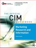 The Official CIM Course Book : Marketing Research and Information, Housden, Matthew, 0750689625