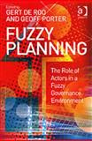 Fuzzy Planning : The Role of Actors in a Fuzzy Governance Environment, , 0754649628