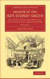 Memoir of the Rev. Sydney Smith : By His Daughter, Lady Holland, with a Selection from His Letters, Holland, Saba, 1108069622