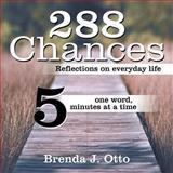 288 Chances, Brenda J. Otto, 1490809627