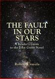 The Fault in Our Stars: a Reader's Guide to the John Green Novel, Robert Crayola, 149936962X