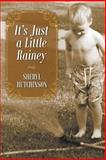 It¿s Just a Little Rainey, Sheryl Hutchinson, 1600479626