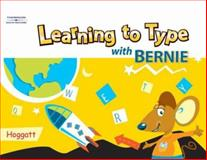 Learning to Type with Bernie, Hoggatt, Jack P., 0538439629