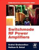 Switchmode RF Power Amplifiers, Grebennikov, Andrei and Sokal, Nathan O., 075067962X