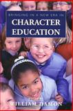 Bringing in a New Era in Character Education, Damon, William, 0817929622