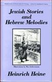 Jewish Stories and Hebrew Melodies, Heine, Heinrich and Liebermann, Max, 0910129622