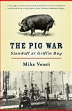 The Pig War, Mike Vouri, 0914019627