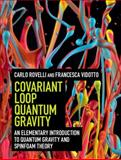 Covariant Loop Quantum Gravity : An Elementary Introduction to Quantum Gravity and Spinfoam Theory, Rovelli, Carlo and Vidotto, Francesca, 1107069629