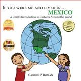 If You Were Me and Lived in... Mexico, Carole Roman, 1480209627
