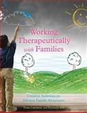 Working Therapeutically with Families : Creative Activities for Diverse Family Structures, Caselman, Tonia and Hill, Kimberly, 1849059624