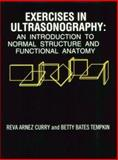 Exercises in Ultrasonography : An Introduction to Normal Structure and Functional Anatomy, Curry, Reva A. and Tempkin, Betty Bates, 0721649629