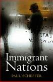 Immigrant Nations, Scheffer, Paul, 0745649629
