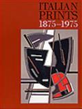 Italian Prints 1875-1975, Hopkinson, Martin, 0853319626
