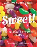 Sweet!, Ann Love and Jane Drake, 0887769624
