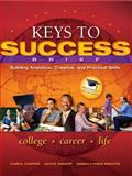 Keys to Success : Building Analytical, Creative and Practical Skills, Brief Edition Plus NEW MyStudentSuccessLab with Pearson EText -- Access Card Package, Carter, Carol J. and Bishop, Joyce, 0134019628