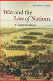 War and the Law of Nations : A General History, Neff, Stephen C., 0521729629