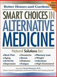 Better Homes and Gardens Smart Choices in Alternative Medicine, Better Homes and Gardens Editors, 0696209624