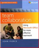 Team Collaboration : Using Microsoft Office for More Effective Teamwork, Pierce, John, 0735669627