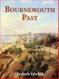 Bournemouth Past, Elizabeth Edwards, 0850339626