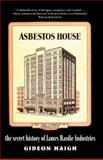 Asbestos House : The Secret History of James Hardie Industries, Haigh, Gideon, 1920769625