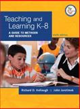 Teaching and Learning K-8 : A Guide to Methods and Resources, Jarolimek, John and Kellough, Richard D., 0131589628