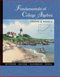 Fundamentals of College Algebra : Graphs and Models with Graphing Calculator Manual, Bittinger, Marvin L. and Beecher, Judith A., 0201709627