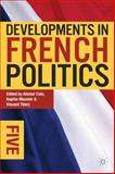 Developments in French Politics 5, , 0230349625
