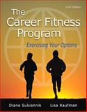 The Career Fitness Program : Exercising Your Options, Sukiennik, Diane and Raufman, Lisa, 0321979621