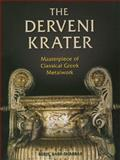 The Derveni Krater : Masterpiece of Classical Greek Metalwork, Barr-Sharrar, Beryl, 0876619626