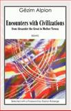 Encounters with Civilizations : From Alexander the Great to Mother Teresa, Alpion, Gezim, 0980189624