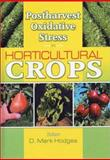 Postharvest Oxidative Stress in Horticultural Crops, D. Mark Hodges, 1560229624