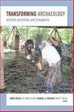 Transforming Archaeology : Activist Practices and Prospects, , 1611329620