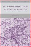 The Shelley-Byron Circle and the Idea of Europe, Stock, Paul, 0230619630