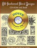 Old-Fashioned Floral Designs, Dover Publications Inc. Staff, 0486999637
