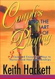 Couples and the Art of Playing, Keith Hackett, 0595659632