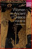 Women in Ancient Greece : A Sourcebook, MacLachlan, Bonnie, 1441179631