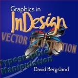 Graphics in Indesign, David Bergsland, 1492119636
