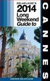 Cannes: Delaplaine's 2014 Long Weekend Guide, Andrew Delaplaine, 1493729632