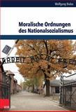 Moralische Ordnungen des Nationalsozialismus, Bialas, Wolfgang, 3525369638