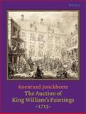 The Auction of King William's Paintings (1713), Jonckheere, Koenraad, 9027249636