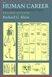 The Human Career : Human Biological and Cultural Origins, Klein, Richard G., 0226439631