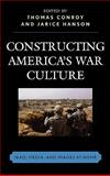 Constructing America's War Culture : Iraq, Media, and Images at Home, , 073911963X